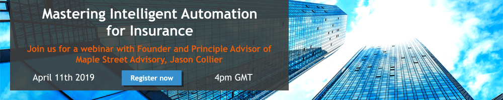 Mastering Intelligent Automation for Insurance Webinar April 2019